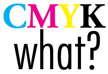 What the heck is CMYK?